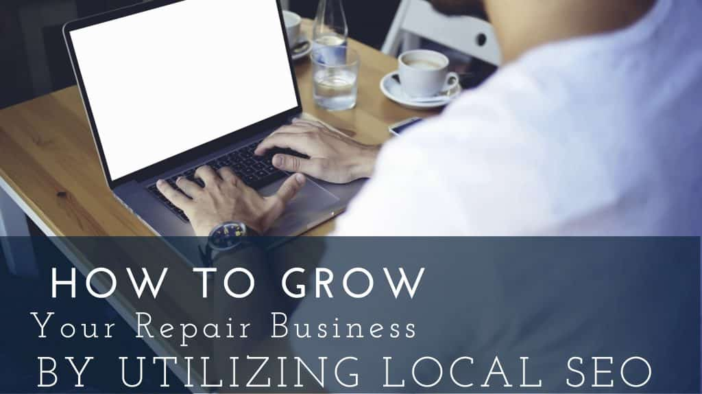 BlogPost DavesComputers Canva 1024x574 - How to Grow Your Repair Business By Utilizing Local SEO